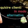 Acquisire clienti: Valide alternative alle attività SEO